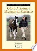 libro Cómo Atrapar Y Manejar El Caballo