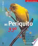 Mi Periquito Y Yo