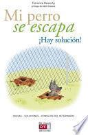 libro Mi Perro Se Escapa ¡hay Solución!