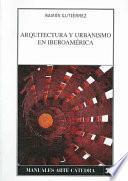 Arquitectura Y Urbanismo En Iberoamérica