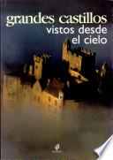 libro Grandes Castillos Vistos Desde El Cielo