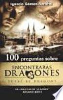 libro 100 Preguntas Sobre Encontrarás Dragones