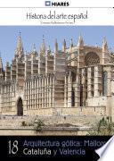 18.  Arquitectura Gótica: Mallorca, Cataluña Y Valencia.