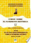 Actas De Los Decimoctavos Cursos Monográficos Sobre El Patrimonio Histórico