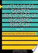 Actas De Los Quintos Encuentros De Lingüística Española, Almería, 1997