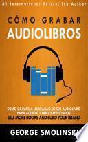 libro Cómo Grabar Audiolibros