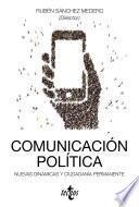 libro Comunicación Política: Nuevas Dinámicas Y Ciudadanía Permanente