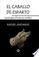 libro El Caballo De Esparto (guion Para El Lector De Novelas)
