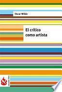 El Crítico Como Artista (low Cost). Edición Limitada
