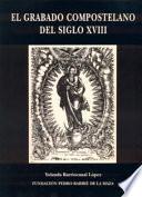 El Grabado Compostelano Del Siglo Xviii