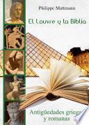 libro El Louvre Y La Biblia. Antigüedades Griegas Y Romanas