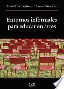 libro Entornos Informales Para Educar En Artes