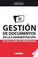 Gestión De Documentos En La E Administración