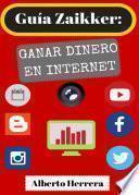 Guía Zaikker: Ganar Dinero En Internet (2017)