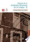 libro Historia De La Academia Mexicana De La Lengua (1946 2000). Tomo Ii