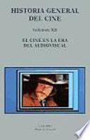 Historia General Del Cine: El Cine En La Era Del Audiovisual