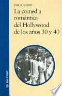 La Comedia Romántica Del Hollywood De Los Años 30 Y 40