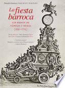 libro La Fiesta Barroca. Los Reinos De Nápoles Y Sicilia (1535 1713)