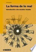 libro La Forma De Lo Real. Introducción A Los Estudios Visuales