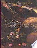 La Rosa Transfigurada