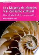 Los Museos De Ciencias Y El Consumo Cultural