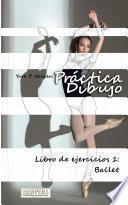 libro Práctica Dibujo   Libro De Ejercicios 1: Ballet