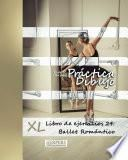 Práctica Dibujo   Xl Libro De Ejercicios 24: Ballet Romántico