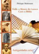 Visite O Museo Do Louvre Com A Bíblia. Antiguidades Orientáis