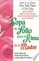 libro Chicken Soup For The Mother S Soul: 101 Stories To Open The Hearts And Rekindle The Spirits Of Mothers