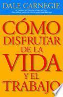 libro Como Disfrutar De La Vida Y El Trabajo / How To Enjoy Your Life And Your Job