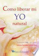 libro Como Liberar Mi Yo Natural