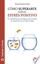 libro Cómo Superarte Con El Estrés Positivo