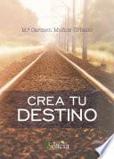 libro Crea Tu Destino