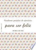 libro Cuaderno Práctico De Ejercicios Para Ser Feliz