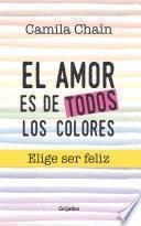 El Amor De Todos Los Colores