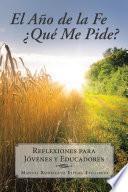 libro El AÑo De La Fe ¿quÉ Me Pide?
