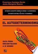libro El Autodeterminismo: Guía Para Encontrarse A Sí Mismo