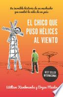 libro El Chico Que Puso Hélices Al Viento