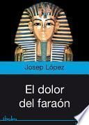 libro El Dolor Del Faraón
