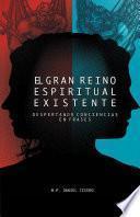 El Gran Reino Espiritual Existente