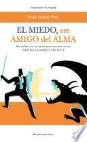 libro El Miedo, Mi Amigo Del Alma