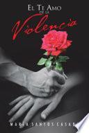 libro El Te Amo De La Violencia