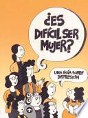 libro Es Dificil Ser Mujer? / Is It Difficult Being A Woman?