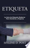 libro Etiqueta: La Guía De Etiqueta Moderna Para Hombres Y Mujeres