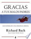 libro Gracias A Tus Malos Padres