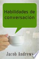 libro Habilidades De Conversación: Construir Relaciones Exitosas Sin Esfuerzo