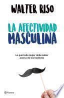libro La Afectividad Masculina (edición Mexicana)