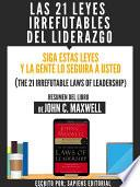 libro Las 21 Leyes Irrefutables Del Liderazgo: Siga Estas Leyes Y La Gente Lo Seguira A Usted (the 21 Irrefutable Laws Of Leadership)