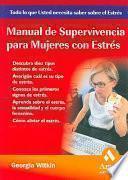 libro Manual De Supervivencia Para Mujeres Con Estres
