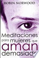 libro Meditaciones Para Mujeres Que Aman Demasiado